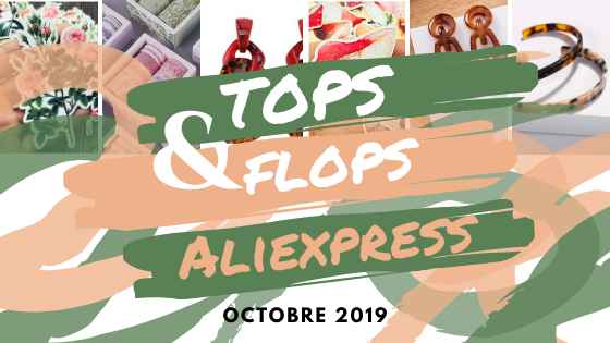 Top et Flops Aliexpress: Octobre 2019